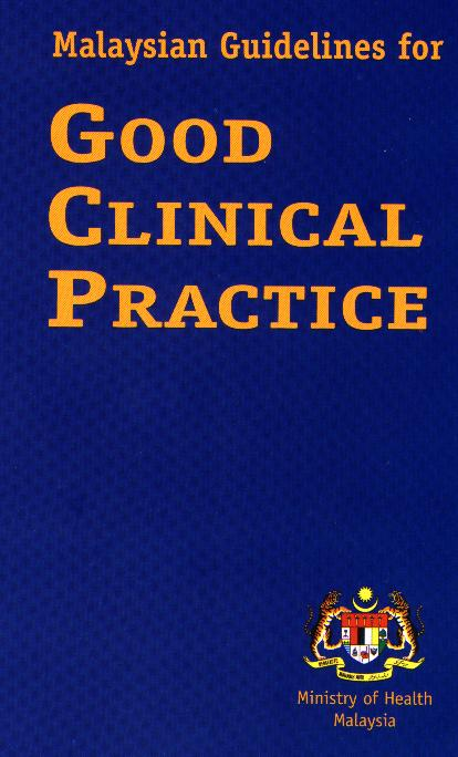 Malaysian Guidelines for Good Clinical Practice